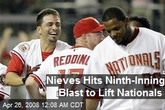 Nieves Hits Ninth-Inning Blast to Lift Nationals