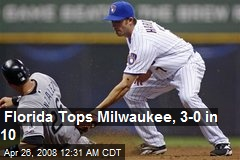 Florida Tops Milwaukee, 3-0 in 10