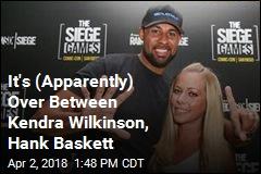 It's (Apparently) Over Between Kendra Wilkinson, Hank Baskett
