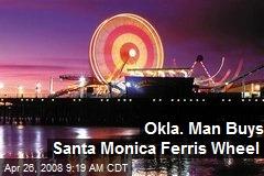 Okla. Man Buys Santa Monica Ferris Wheel