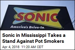 Sonic in Mississippi Has a Plea: No Weed in Drive-Thru