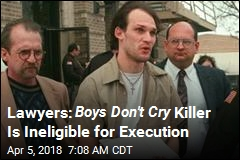 Lawyers Try to Get Boys Don't Cry Killer Off Death Row