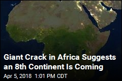 Giant Crack Suggests Africa Is Splitting in Two
