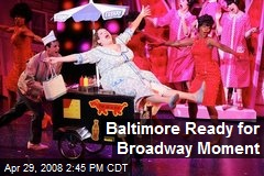 Baltimore Ready for Broadway Moment