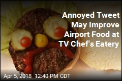 Annoyed Tweet May Improve Airport Food at TV Chef's Eatery