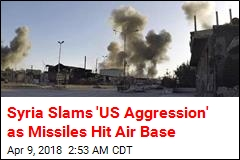 Syria Slams 'US Aggression' as Missiles Hit Air Base