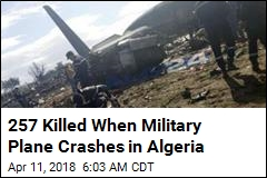 257 Killed When Military Plane Crashes in Algeria