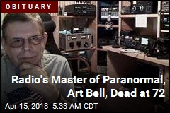 Radio's Master of Paranormal, Art Bell, Dead at 72