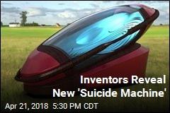 Inventors Reveal New 'Suicide Machine'