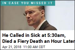 He Called in Sick at 5:30am, Died a Fiery Death an Hour Later
