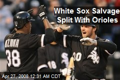 White Sox Salvage Split With Orioles