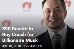 390 Donate to Buy Couch for Billionaire Musk
