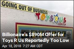 Billionaire's Plan to Save Toys R Us Is Squashed