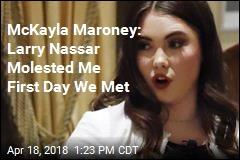 McKayla Maroney Speaks Out on Larry Nassar Abuse