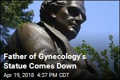 Father of Gynecology's Statue Comes Down