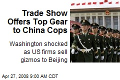 Trade Show Offers Top Gear to China Cops