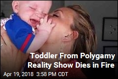 Toddler From Polygamy Reality Show Dies in Fire
