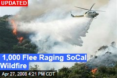 1,000 Flee Raging SoCal Wildfire