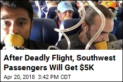 Southwest Passengers on Deadly Flight Will Get $5K
