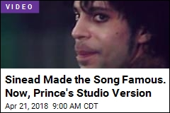 Sinead Made the Song Famous. Now, Prince's Studio Version