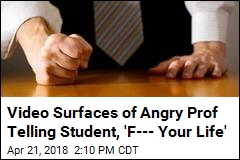 Angry Prof to Conservative Student: Go 'F--- Your Life'