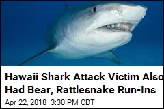 Hawaii Shark Attack Victim Also Had Bear, Rattlesnake Run-Ins