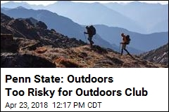 Penn State: Outdoors Too Risky for Outdoors Club