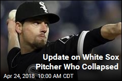 White Sox Pitcher 'Progressing' After Aneurysm