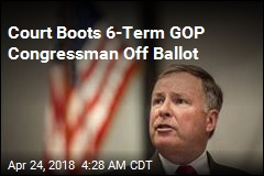 Court Boots 6-Term GOP Congressman Off Ballot