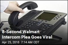 8-Second Walmart Intercom Plea Goes Viral
