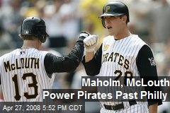 Maholm, McLouth Power Pirates Past Philly