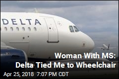Woman With MS: Delta Tied Me to Wheelchair