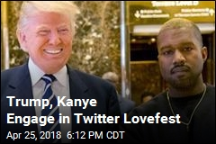 Trump, Kanye Engage in Twitter Lovefest