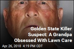 Golden State Killer Suspect: A Grandpa Obsessed With Lawn Care