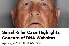 Golden State Killer Case Raises Concerns for Genetic Privacy