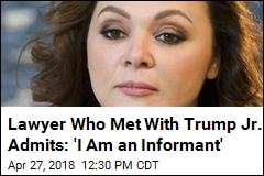 Lawyer Who Met With Trump Jr. Admits: 'I Am an Informant'