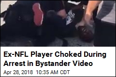 Ex-NFL Player Choked During Arrest in Bystander Video