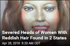 Severed Heads of Women With Reddish Hair Found in 2 States