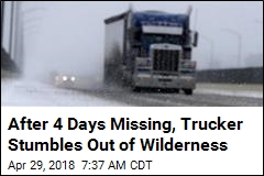After 4 Days Missing, Trucker Stumbles Out of Wilderness