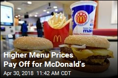Higher Menu Prices Pay Off for McDonald's