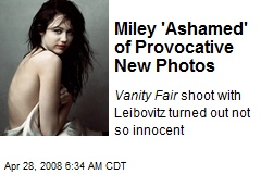 Miley 'Ashamed' of Provocative New Photos