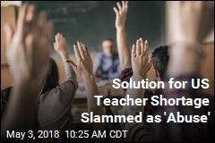 Solution for US Teacher Shortage Slammed as 'Abuse'