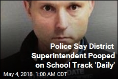 Guy Pooping on School's Track Every Day? The Superintendent, Cops Say
