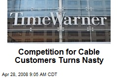 Competition for Cable Customers Turns Nasty