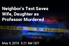 Neighbor's Text Saves Wife, Daughter as Professor Murdered