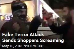 Fake Terror Attacks Are 'Sadistic Comedy'