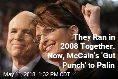 Sarah Palin: McCain's Latest Comments Are a 'Gut Punch'