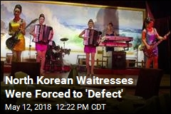 North Korean Waitresses Were Forced to 'Defect'