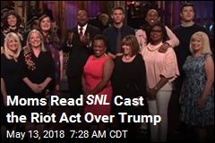 Moms Read SNL Cast the Riot Act Over Trump
