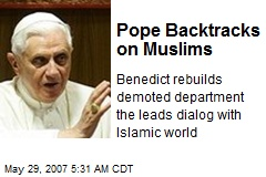 Pope Backtracks on Muslims